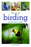 img - for The Joy of Birding: A Beginner's Guide (The Joy of Series) [Paperback] [2011] (Author) Kate Rowinski book / textbook / text book