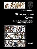 Sklaven ohne Ketten: Die Deutschen als US-Soldaten f�r den Dritten Weltkrieg