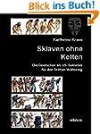 Sklaven ohne Ketten: Die Deutschen al...