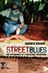 Street Blues: The Experiences of a Re...