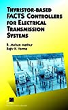 img - for Thyristor-Based FACTS Controllers for Electrical Transmission Systems book / textbook / text book