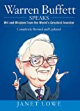 Warren Buffett Speaks: Wit and Wisdom from the Worlds Greatest Investor