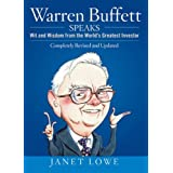 Warren Buffett Speaks: Wit and Wisdom from the World's Greatest Investor ~ Janet Lowe
