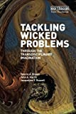 img - for Tackling Wicked Problems: Through the Transdisciplinary Imagination book / textbook / text book