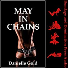 May in Chains: My BDSM Trip Away from the Friend Zone | Livre audio Auteur(s) : Danielle Gold Narrateur(s) : Reagan West