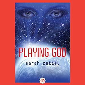 Playing God | [Sarah Zettel]