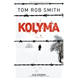 "Kolyma: Thrillervon ""Tom Rob Smith"""