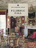 Felbrigg Hall (National Trust Guidebooks)