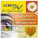 Lebensart: Learn Easy - Gedächtnis konzentrieren Hörbuch von Kurt Tepperwein Gesprochen von: Kurt Tepperwein