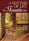 img - for A Rhythm of Life: The Monastic Way book / textbook / text book