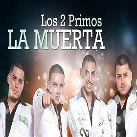 La Muerta Single Los 2 Primos Mp3 Downloads