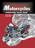 Motorcycles: Fundamentals, Service, and Repair