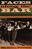 img - for Faces along the Bar: Lore and Order in the Workingman's Saloon, 1870-1920 (Historical Studies of Urban America) book / textbook / text book