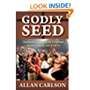 Godly Seed: American Evangelicals Confront Birth Control, 1873-1973