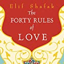 The Forty Rules of Love: A Novel of Rumi Audiobook by Elif Shafak Narrated by Laural Merlington
