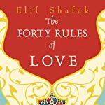 The Forty Rules of Love: A Novel of Rumi | Elif Shafak