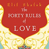 The Forty Rules of Love: A Novel of Rumi | [Elif Shafak]