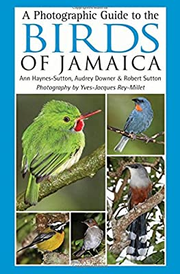 A Photographic Guide to the Birds of Jamaica