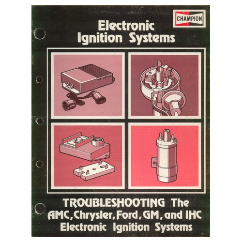 1975 Champion Electronic Ignition Systems Troubleshooting Guide For Amc, Chrysler, Ford, Gm, And Ihc Form No. A-2047