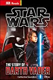 Star Wars: The Story of Darth Vader (Dk Reads Starting/Read Alone)