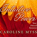 Intuitive Power: Your Natural Resource