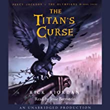 The Titan's Curse: Percy Jackson and the Olympians, Book 3 (       UNABRIDGED) by Rick Riordan Narrated by Jesse Bernstein