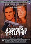 The Unspoken Truth (True Stories Coll...
