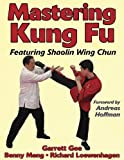 img - for Mastering Kung Fu (Mastering Martial Arts Series) Paperback - September 29, 2003 book / textbook / text book