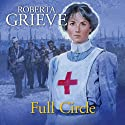 Full Circle Audiobook by Roberta Grieve Narrated by Julie Maisey