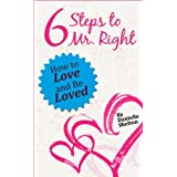 517jJHFQBbL. SL160 OU01 SS160  Self Help (6 Steps To Mr. Right: How to Love and Be Loved) (Kindle Edition)