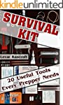 Survival Kit: 20 Useful Tools Every P...
