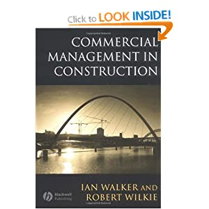 Commercial Management in Construction Ian Walker and Robert Wilkie