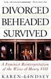 Divorced, Beheaded, Survived