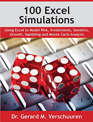 100 Excel Simulations: Using Excel to Model Risk, Investments, Genetics, Growth, Gambling and Monte Carlo Analysis (Excel Models compare prices)