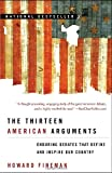 img - for The Thirteen American Arguments: Enduring Debates That Define and Inspire Our Country book / textbook / text book
