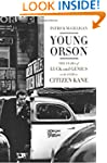 Young Orson: The Years of Luck and Ge...