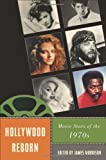 img - for Hollywood Reborn: Movie Stars of the 1970s (Star Decades: American Culture/American Cinema) book / textbook / text book
