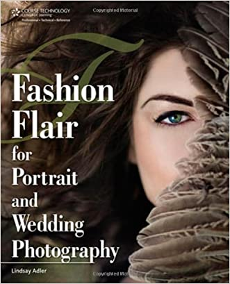 Fashion Flair for Portrait and Wedding Photography written by Lindsay Renee Adler