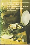 Spices, Salt and Aromatics in the English Kitchen (0140461639) by David, Elizabeth