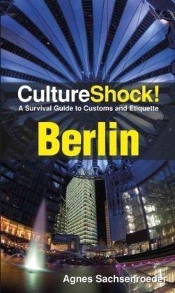 Culture Shock! Berlin: A Survival Guide to Customs and Etiquette (Culture Shock! Guides)