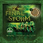 The Final Storm: The Door Within Trilogy, Book 3 (       UNABRIDGED) by Wayne Thomas Batson Narrated by Wayne Thomas Batson