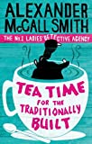 Tea Time For The Traditionally Built (No. 1 Ladies' Detective Agency series Book 10)
