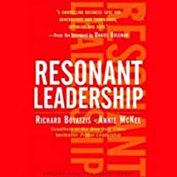 Resonant Leadership (       UNABRIDGED) by Richard Boyatzis, Annie McKee Narrated by Erik Synnestvedt