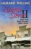 Dakota Stories II: Dakota Dusk, Dakota December, Dakota Destiny