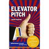 "Elevator Pitch - Emotionale Kurzpr�sentationen in 50 x 2 Minutenvon ""Joachim Skambraks"""