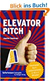 Elevator Pitch - Emotionale Kurzpr�sentationen in 50 x 2 Minuten