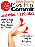 img - for Make Him Commit and Think It's His Idea book / textbook / text book