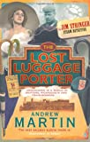 Andrew Martin The Lost Luggage Porter (Jim Stringer Mystery)