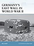 Germany's East Wall in World War II (Fortress)