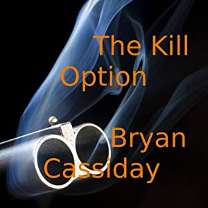The Kill Option | [Bryan Cassiday]